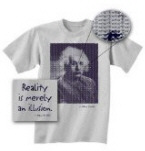 Einstein T-Shirt: Reality is Merely an Illusion