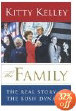 The Family : The Real Story of the Bush Dynasty by Kitty Kelley